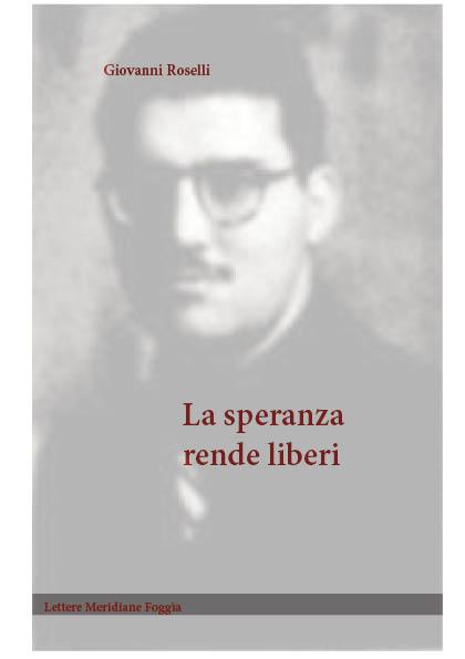 Giornata della memoria / Disponibile per il download gratuito il memoriale di Giovanni Roselli