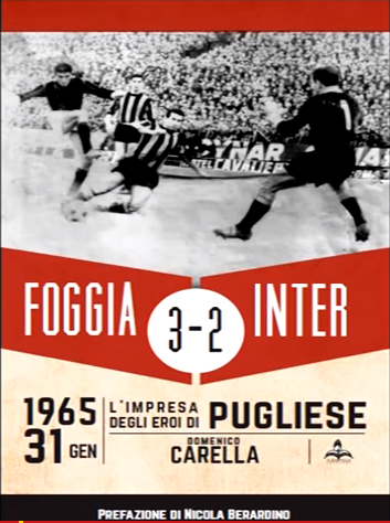 Cinquant'anni fa la Partita: Foggia-Inter 3-2. Un film e un libro per ricordare.