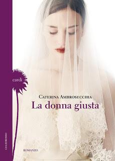 La donna giusta di Caterina Ambrosecchia al Mondadori Bookstore