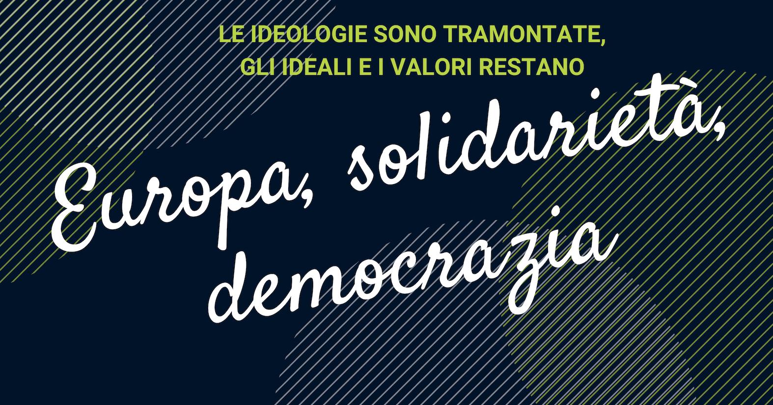 Ripartire da Europa, solidarietà e democrazia (di Michele Perrone)